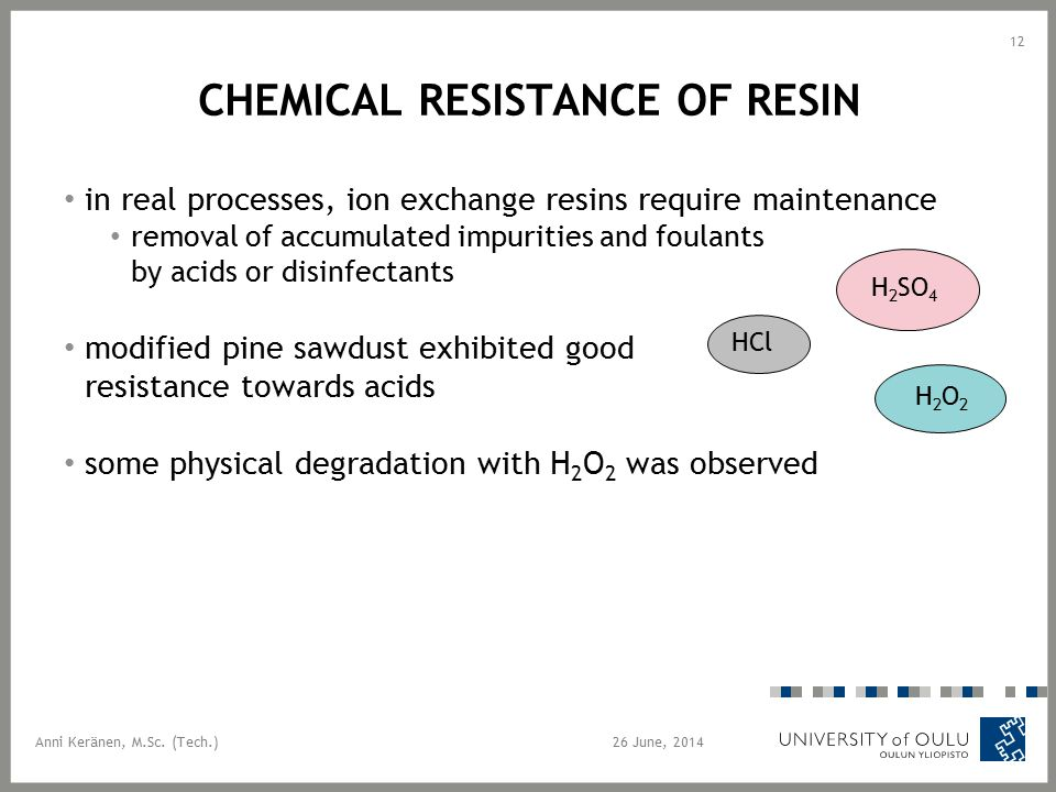 CHEMICAL RESISTANCE OF RESIN in real processes, ion exchange resins require maintenance removal of accumulated impurities and foulants by acids or dis