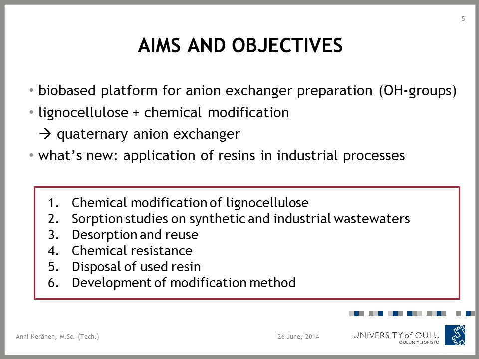 AIMS AND OBJECTIVES biobased platform for anion exchanger preparation (OH-groups) lignocellulose + chemical modification  quaternary anion exchanger
