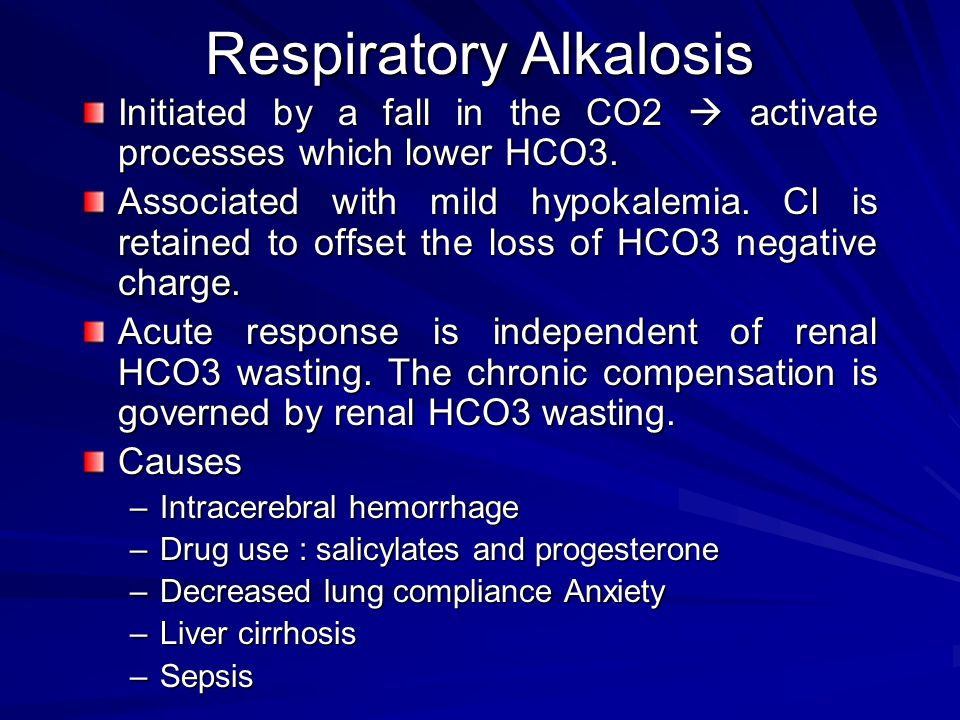 Respiratory Alkalosis Initiated by a fall in the CO2  activate processes which lower HCO3.