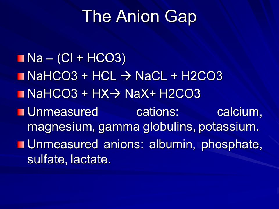 ABG analysis Arterial Blood Gas (ABG) –interpretation –Always evaluate PH first Alkalosis – PH > 7.45 Acidosis – PH < 7.35 –Determine anion gap (AG) – AG = NA – (HCO3+ CL) AG metabolic acidosis Non AG acidosis – determined by delta gap –Winters formula Calculates expected PaCO2 for metabolic acidosis PaCO2 = 1.5 x HCO3 + 8