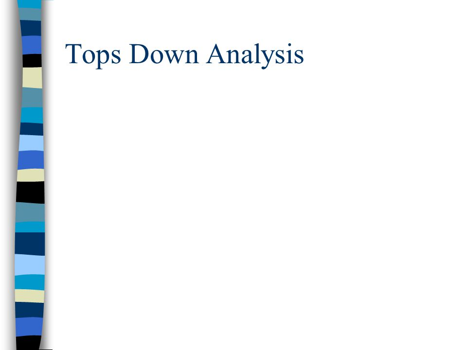 Tops Down Analysis