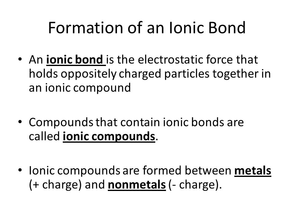 Binary Ionic Compounds Contain a metallic cation and a nonmetallic anion.
