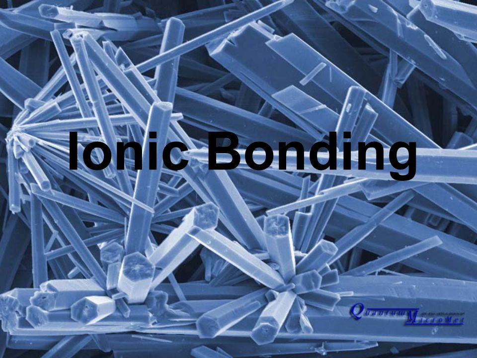 Ionic Bonds What are ionic bonds.