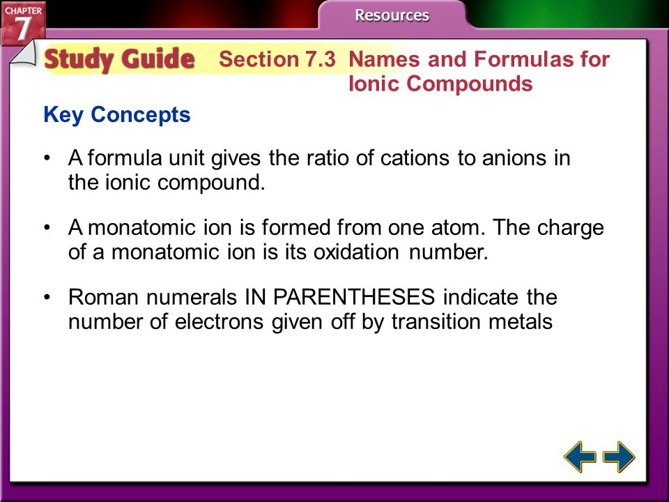 Study Guide 2 Section 7.2 Ionic Bonds and Ionic Compounds Key Concepts Ionic compounds contain ionic bonds formed by the attraction of oppositely char