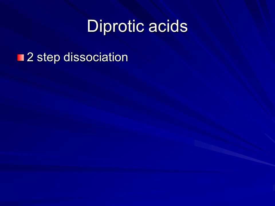 Diprotic acids 2 step dissociation