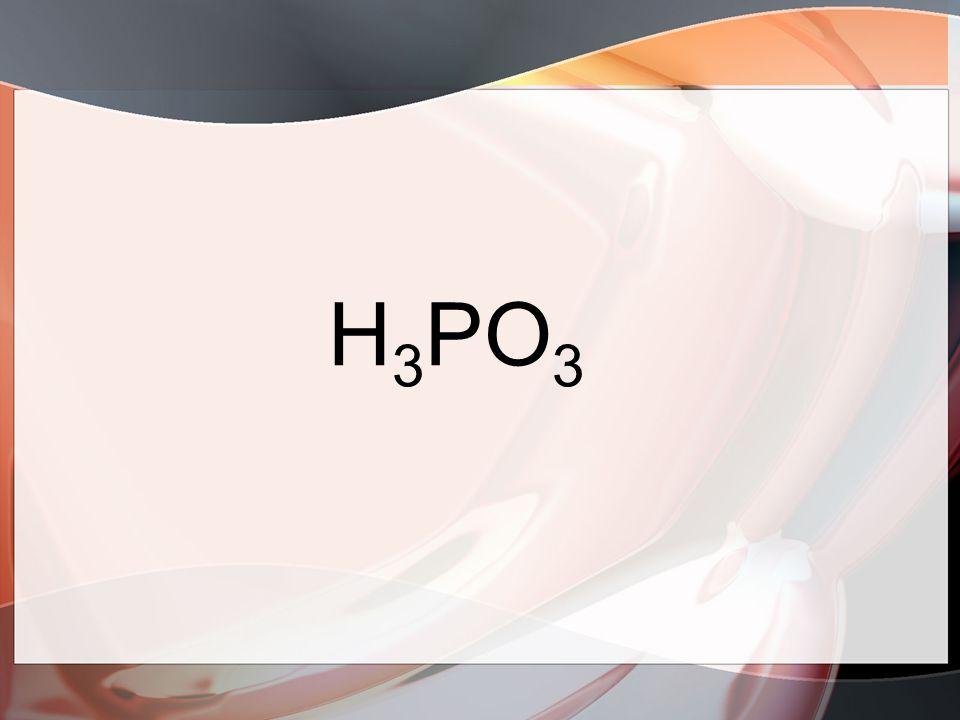 H 3 PO 3