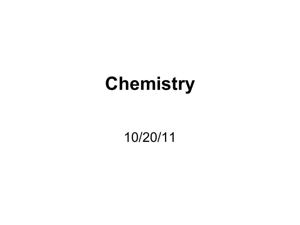 Chemistry 10/20/11