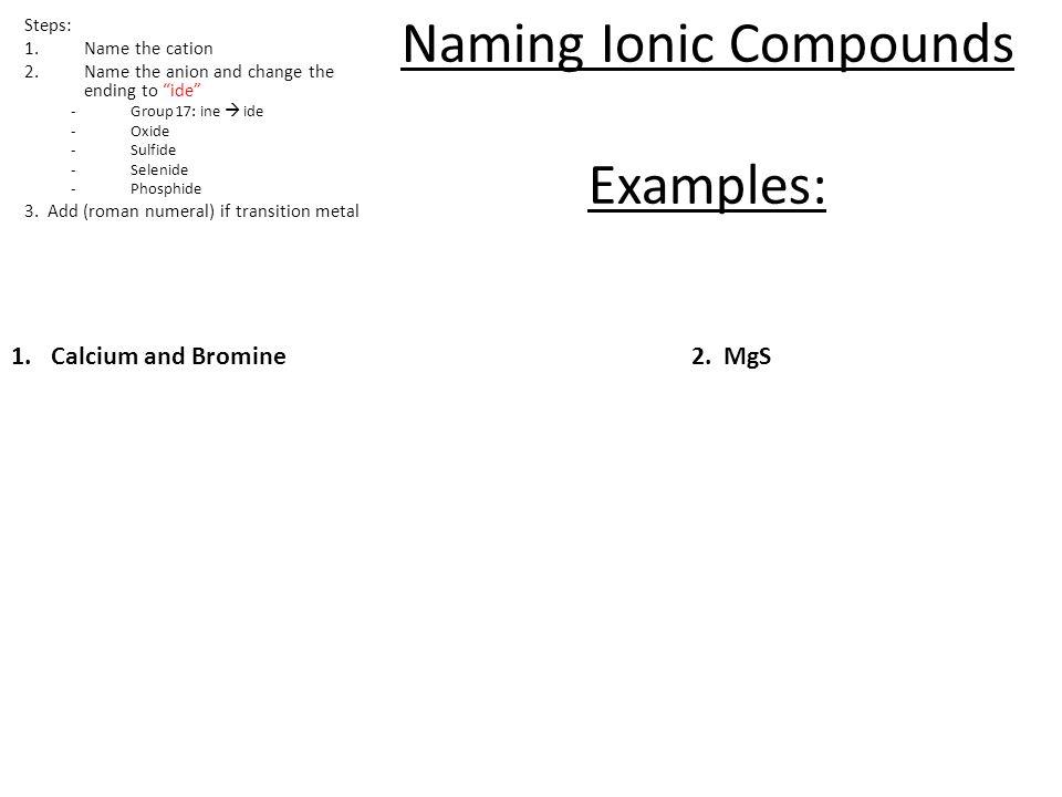 1.Calcium and Bromine2.