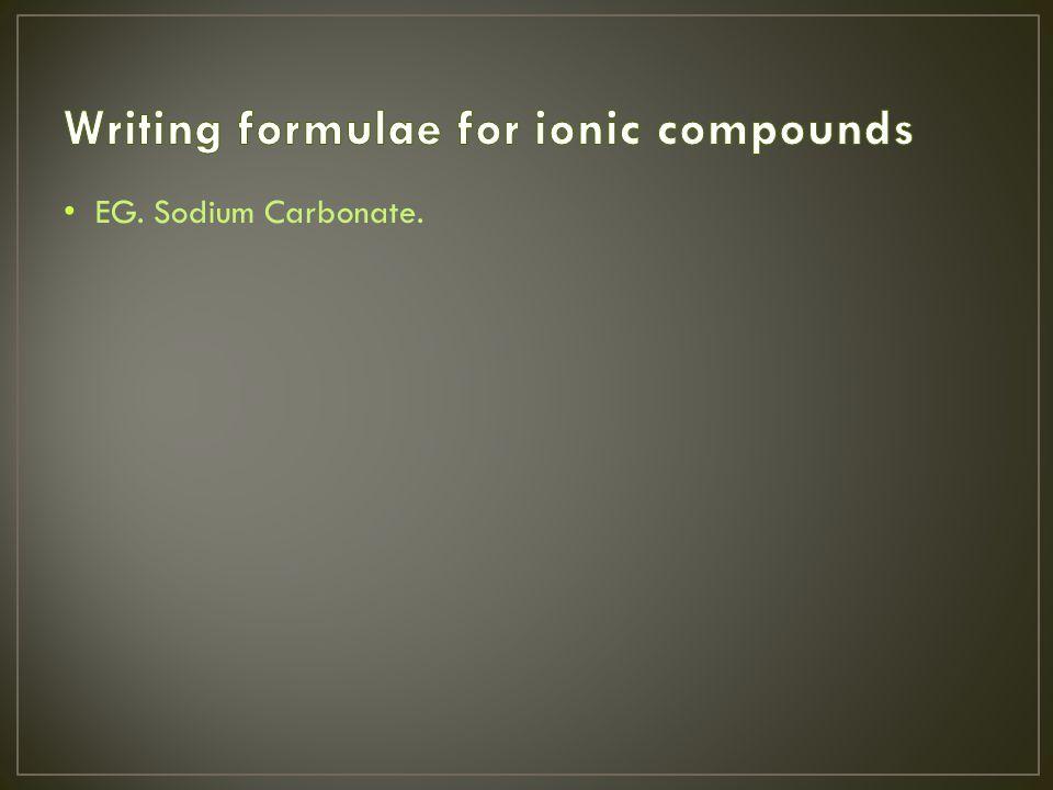 EG. Sodium Carbonate.