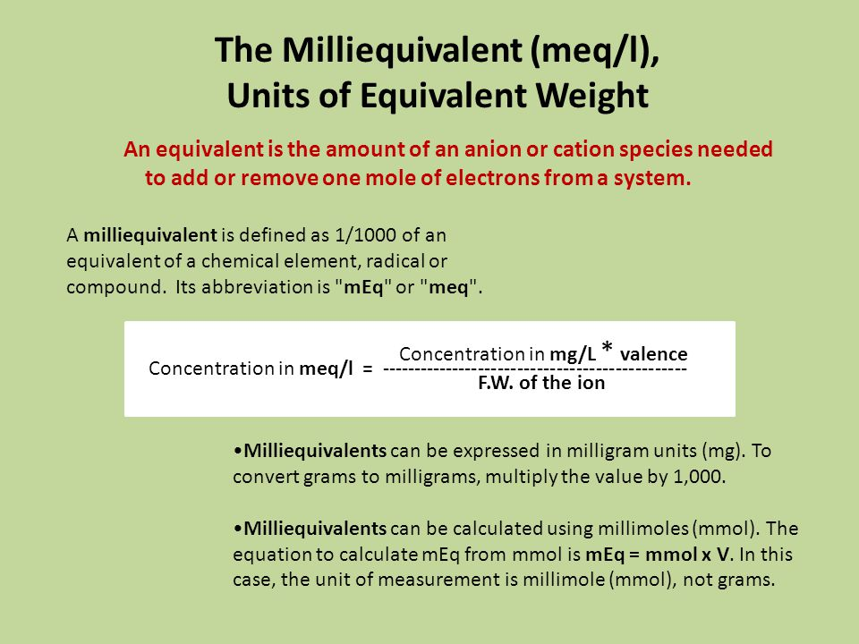 Milliequivalents can be expressed in milligram units (mg).