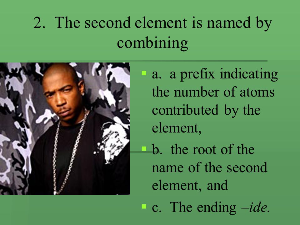 2. The second element is named by combining   a.