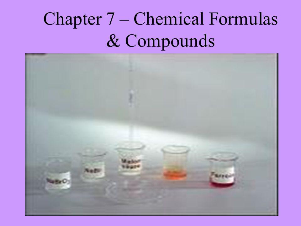 Chapter 7 – Chemical Formulas & Compounds