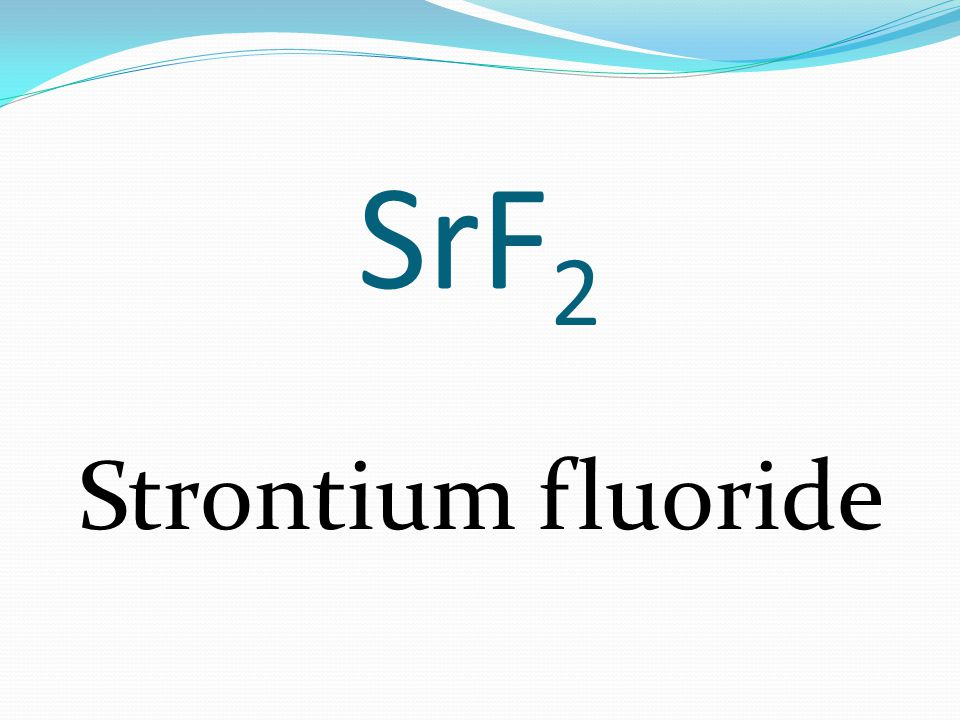 SrF 2 Strontium fluoride