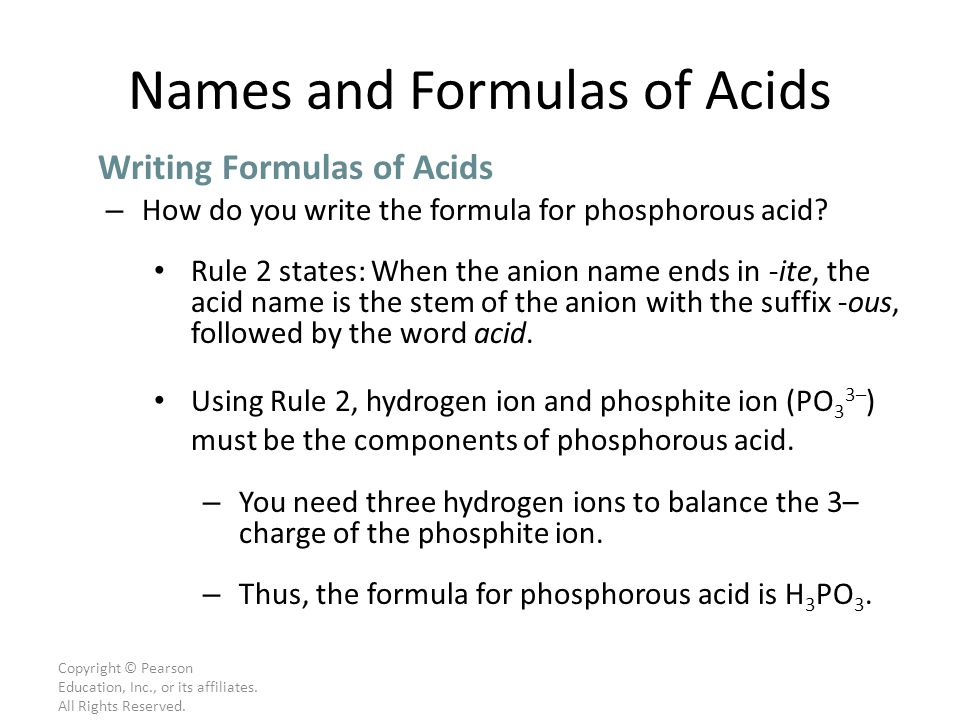 Copyright © Pearson Education, Inc., or its affiliates. All Rights Reserved. – How do you write the formula for phosphorous acid? Rule 2 states: When