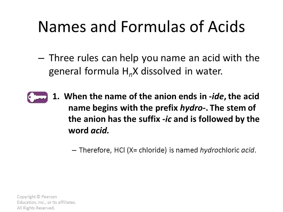 Copyright © Pearson Education, Inc., or its affiliates. All Rights Reserved. – Three rules can help you name an acid with the general formula H n X di