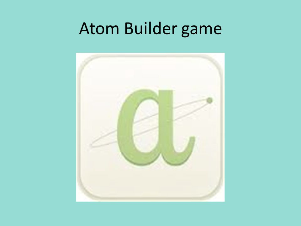 Atom Builder game