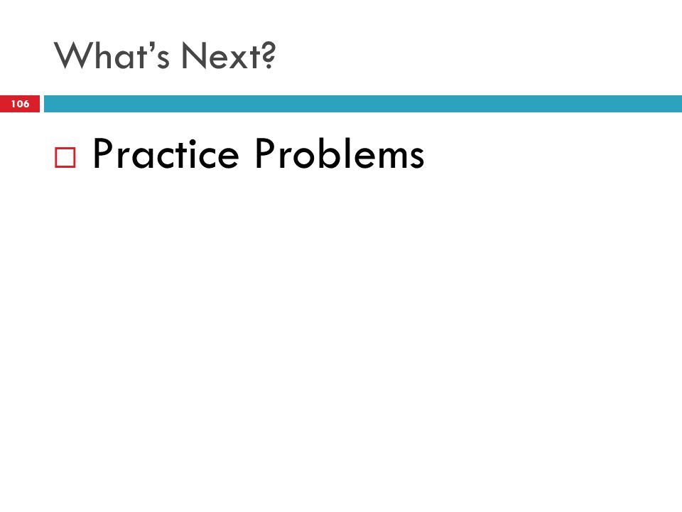 What's Next?  Practice Problems 106