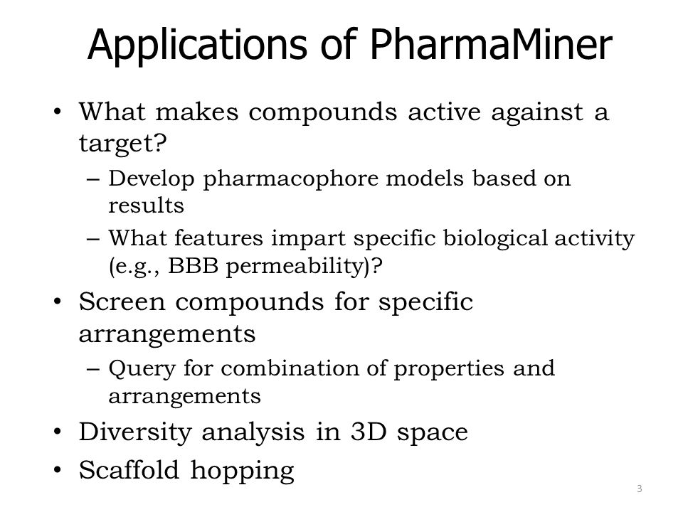 Applications of PharmaMiner What makes compounds active against a target.