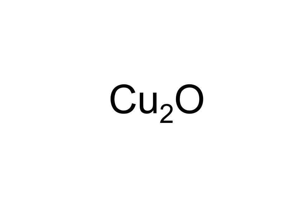 Cu 2 O