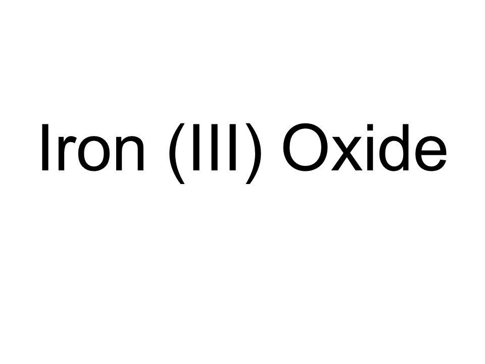 Iron (III) Oxide