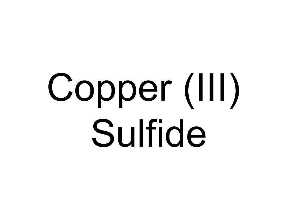 Copper (III) Sulfide