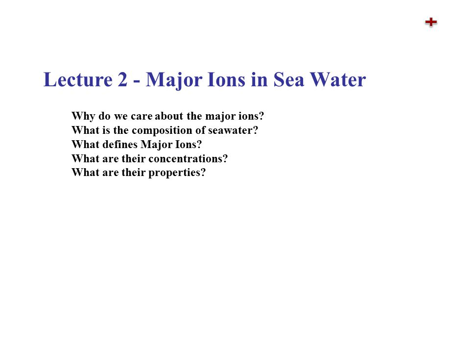How are the major ions of seawater defined.ans: major ions contribute to salinity (e.g.