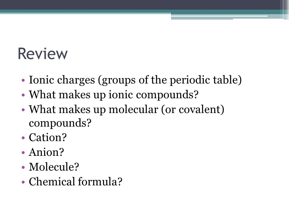 Making Ionic Compounds Ionic compounds are made up of a _______ and a _______.