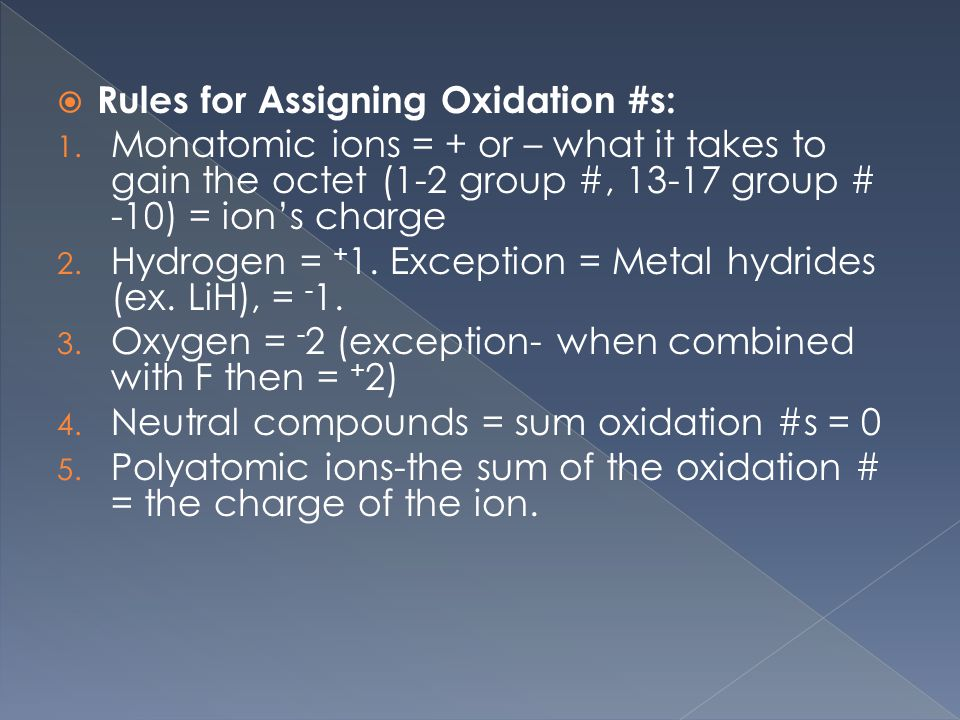  Rules for Assigning Oxidation #s: 1.