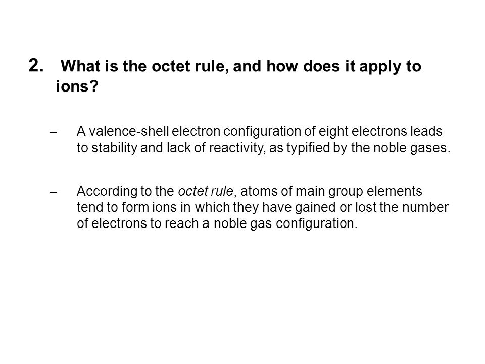 2. What is the octet rule, and how does it apply to ions.