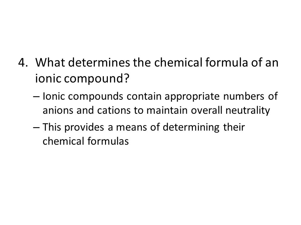 4.What determines the chemical formula of an ionic compound.