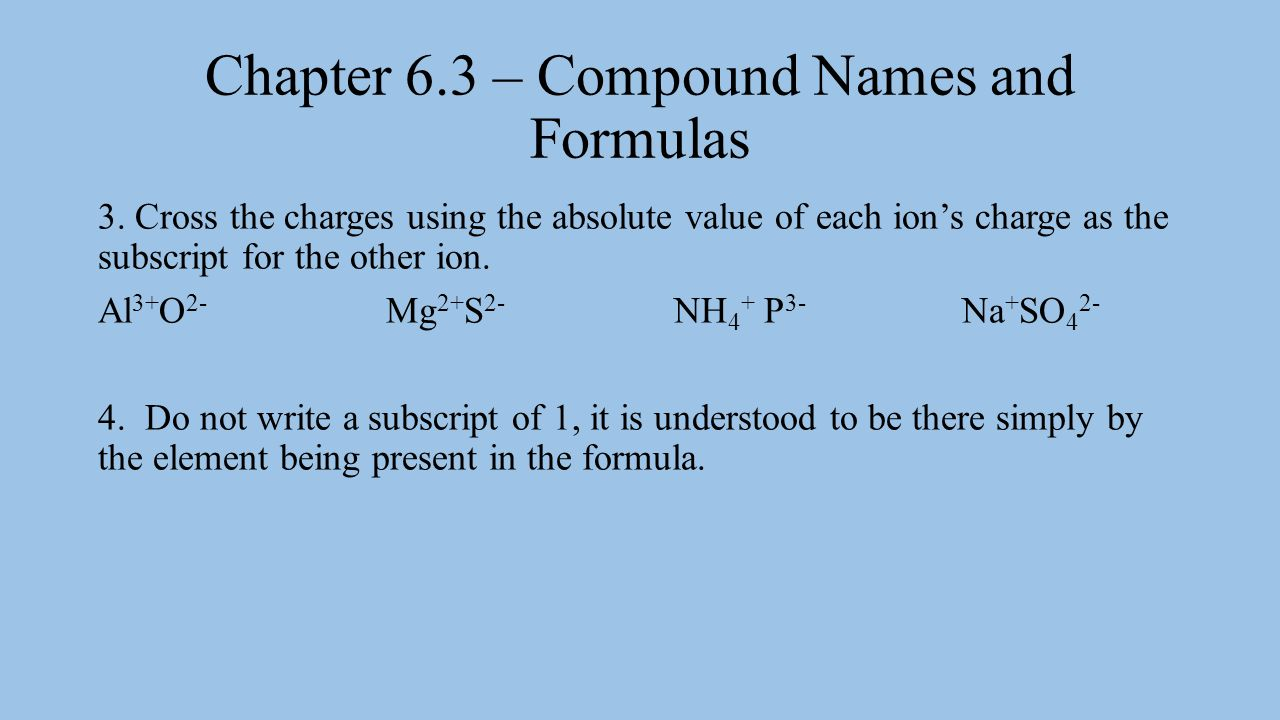 Chapter 6.3 – Compound Names and Formulas 5.