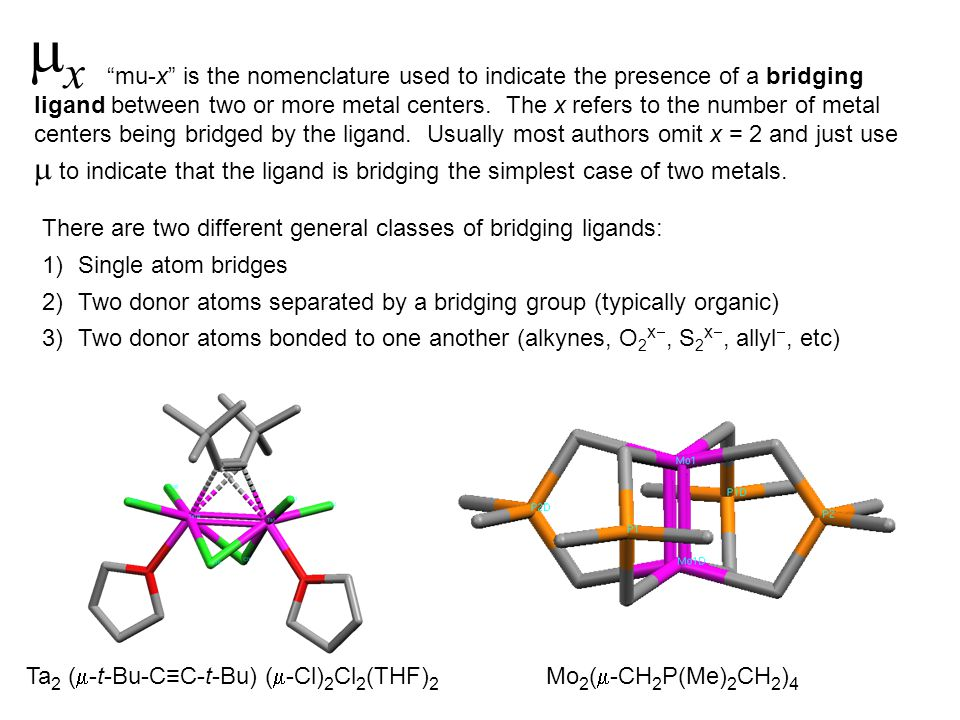 mu-x is the nomenclature used to indicate the presence of a bridging ligand between two or more metal centers.