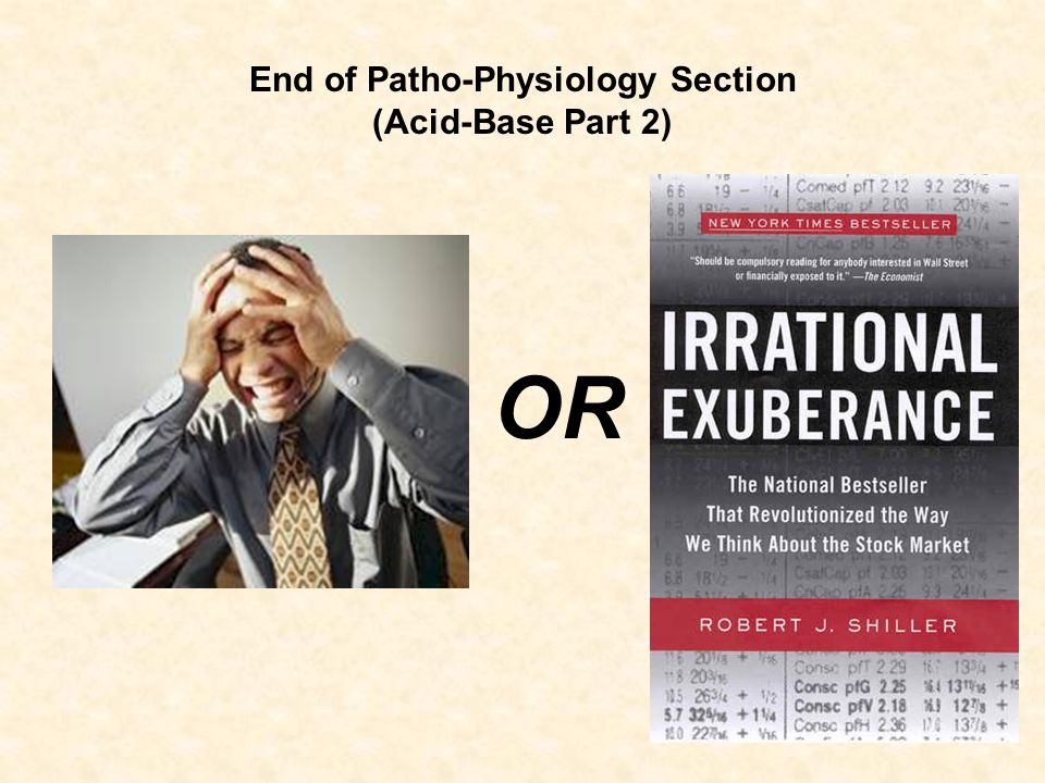 End of Patho-Physiology Section (Acid-Base Part 2) OR
