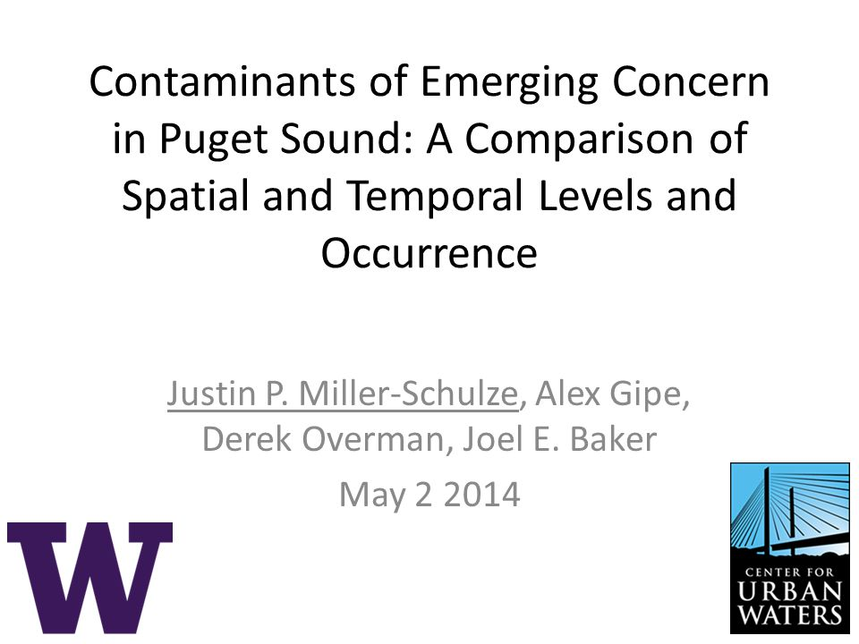 Contaminants of Emerging Concern in Puget Sound: A Comparison of Spatial and Temporal Levels and Occurrence Justin P.