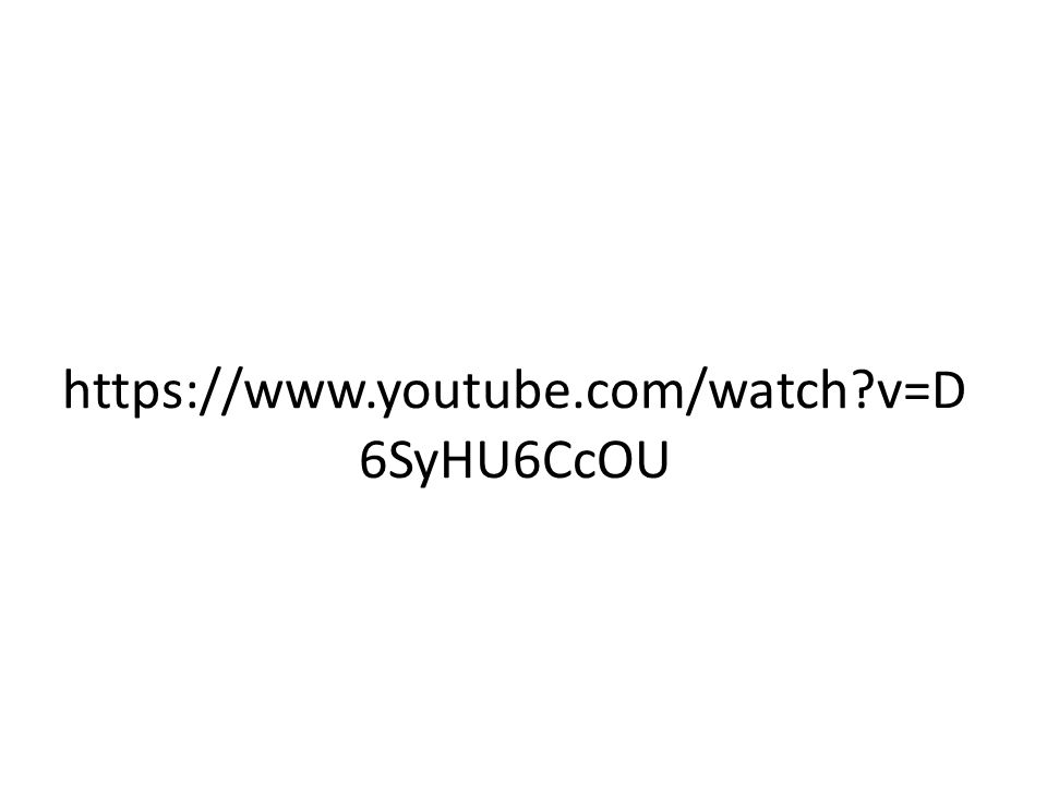 https://www.youtube.com/watch?v=D 6SyHU6CcOU