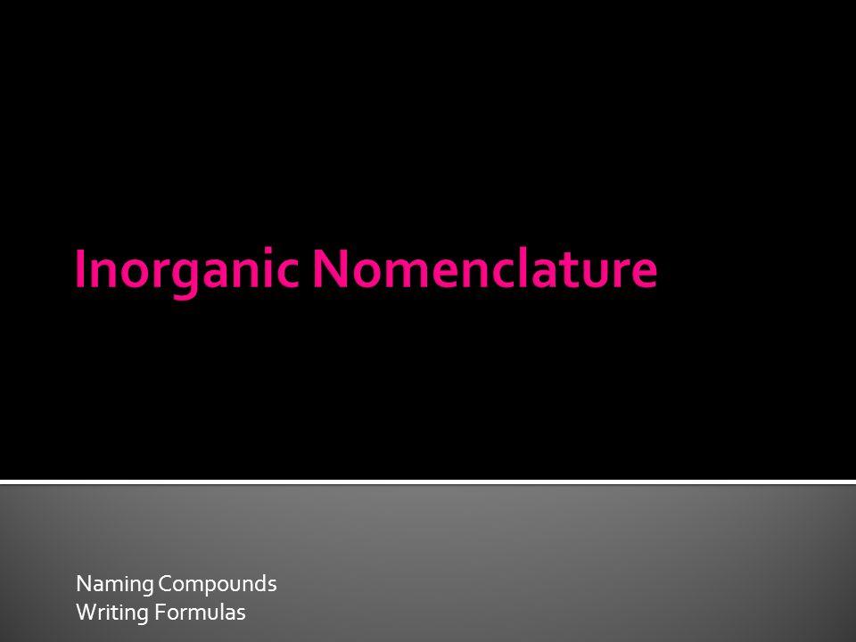 Naming Compounds Writing Formulas
