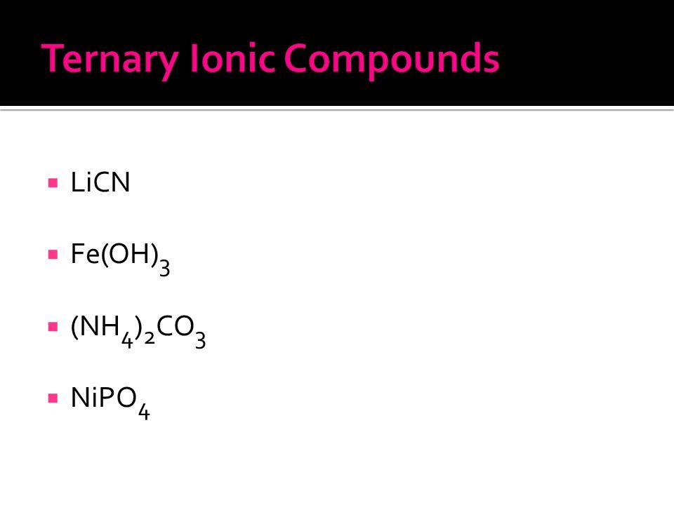 LiCN  Fe(OH) 3  (NH 4 ) 2 CO 3  NiPO 4