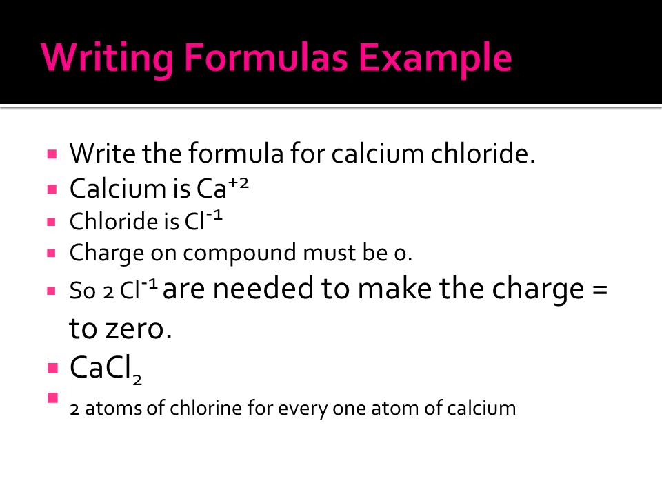  Write the formula for calcium chloride.