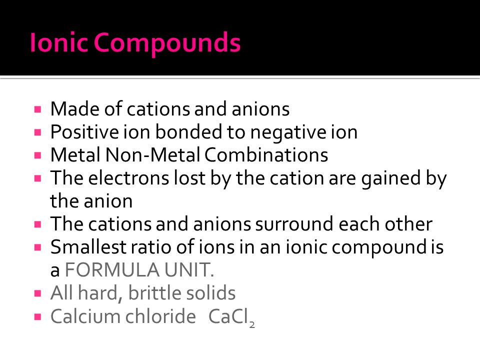 K +1 Ca +2 Has lost two electrons  Positive ions  Formed by losing electrons  More protons than electrons  Metals usually Has lost one electron