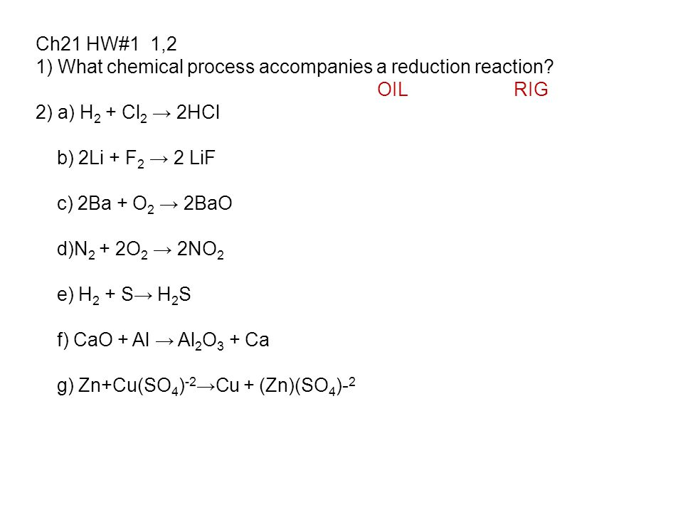 Ch21 HW#1 1,2 1) What chemical process accompanies a reduction reaction.