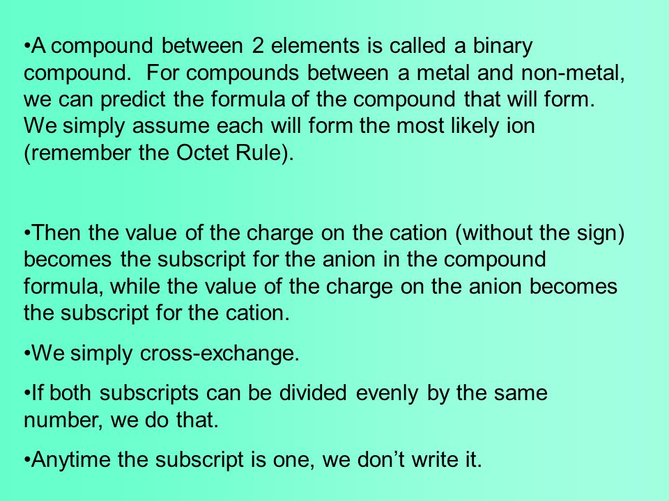 A compound between 2 elements is called a binary compound.