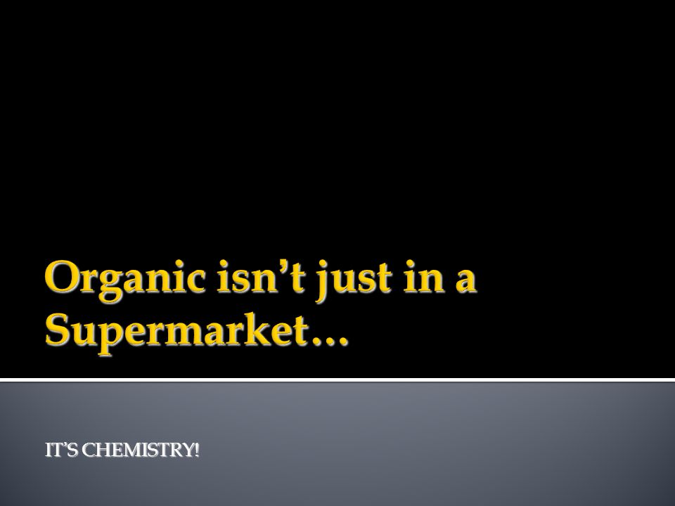  Which of the substances shown below would YOU consider organic? WHY?