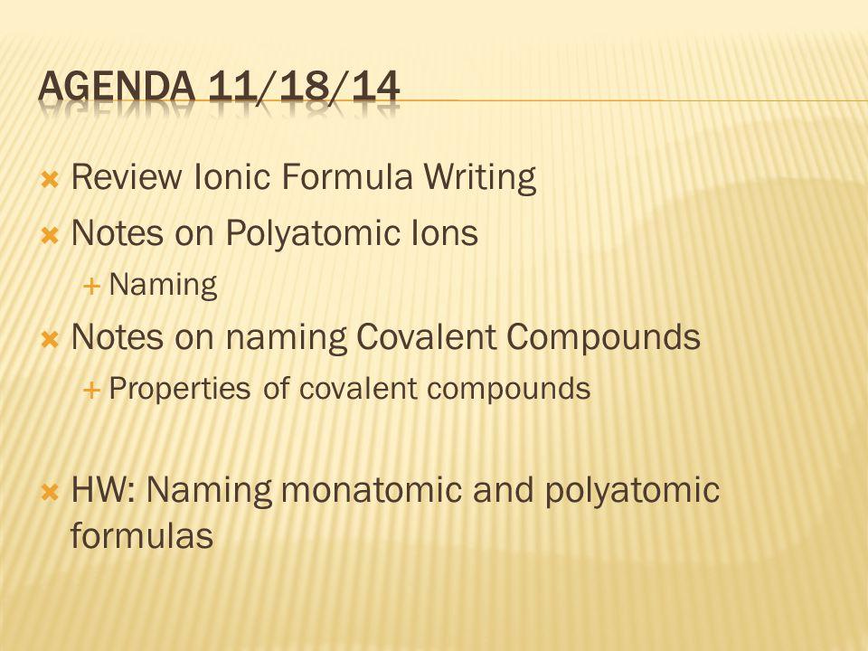  NH 4 Cl  Ammonium chloride  Au 2 (CO 3 ) 3  Gold (III) carbonate  Pb(CN) 4  Lead (IV) cyanide  FePO 4  Iron (III) phosphate