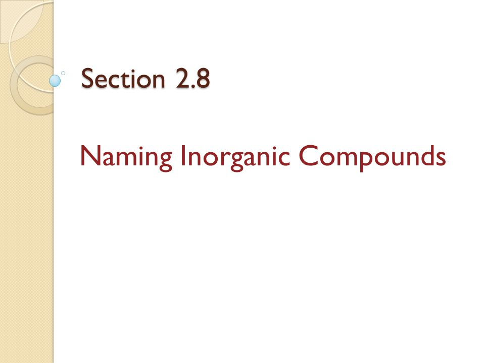 Section 2.8 Naming Inorganic Compounds