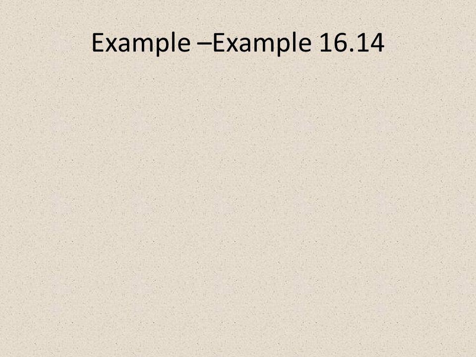 Example –Example 16.14
