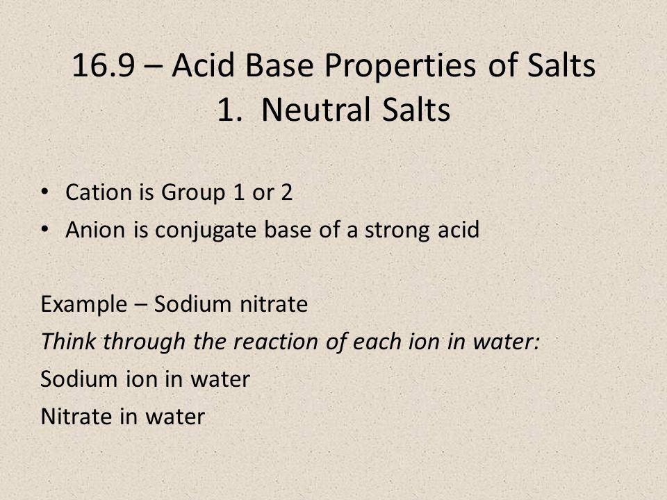 16.9 – Acid Base Properties of Salts 1.
