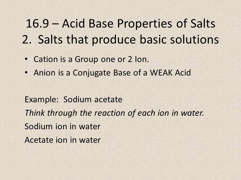 16.9 – Acid Base Properties of Salts 2.