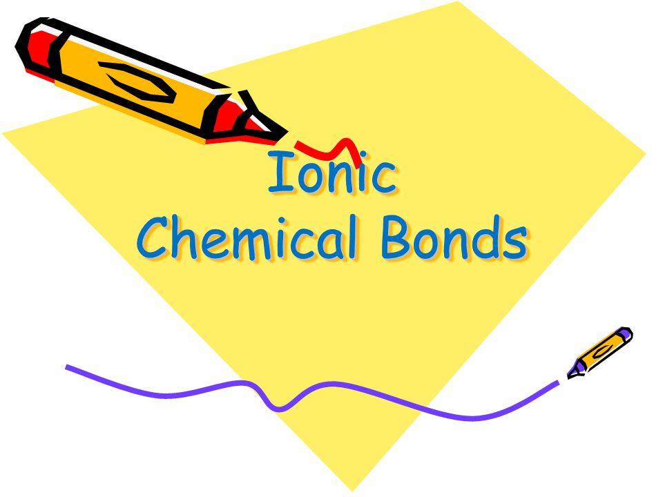 Ionic Chemical Bonds
