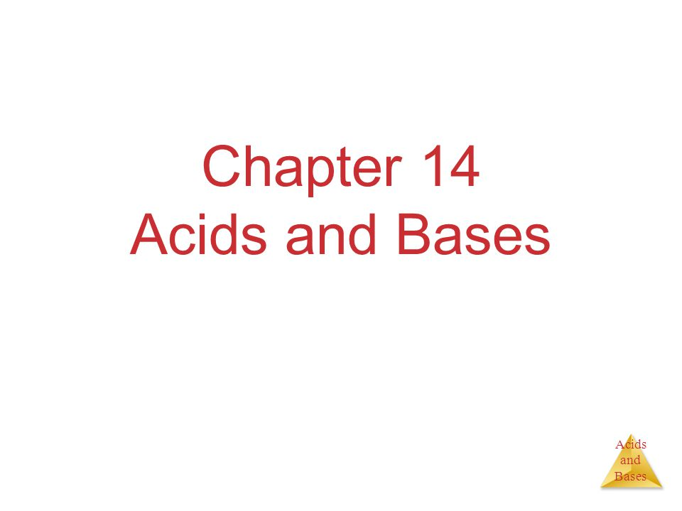 Acids and Bases Chapter 14 Acids and Bases