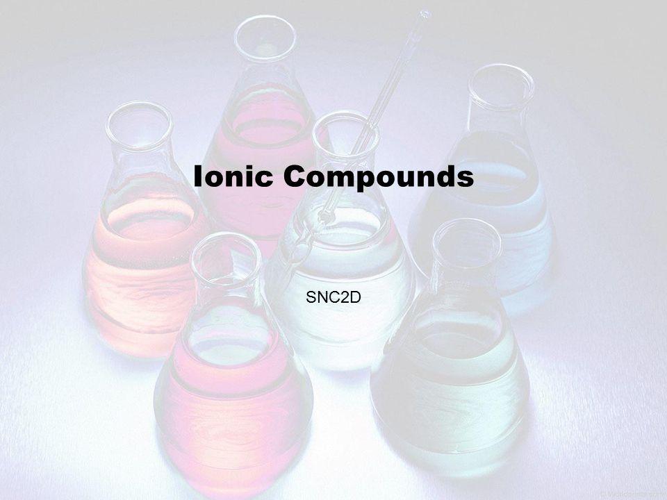 Ionic Compounds SNC2D
